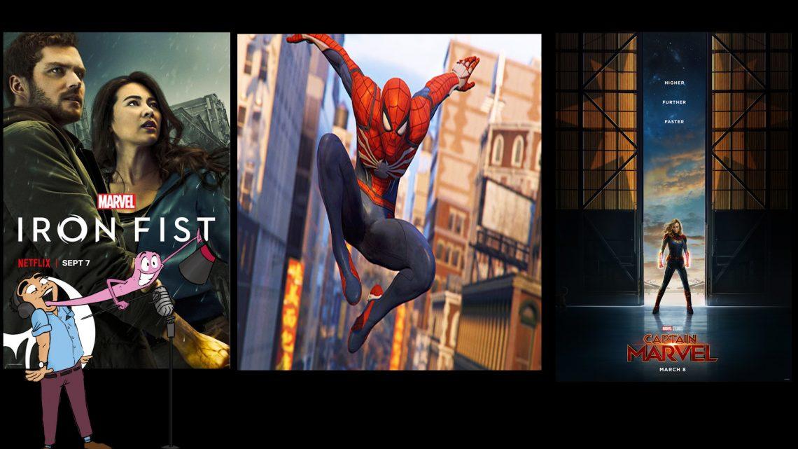 Ep 5 – Iron Fist, Spider Man PS4, Captain Marvel, BONUS